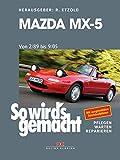 Mazda MX-5 (1989-2005): So wird's gemacht - Band 163