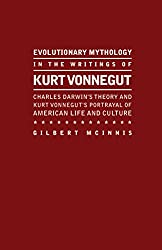 Evolutionary Mythology In the Writings of Kurt Vonnegut: Darwin, Vonnegut, and the Construction of an American Culture.