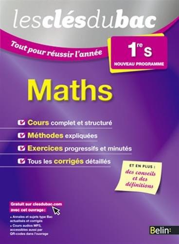 Les Clés du Bac - Tout pour réussir l'année - Maths 1re S