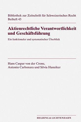 Aktienrechtliche Verantwortlichkeit und Geschäftsführung: Ein funktionaler und systematischer Überblick (Bibliothek zur Zeitschrift für Schweizerisches Recht)