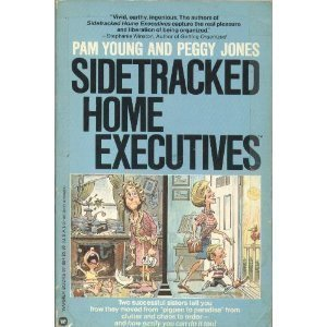 Sidetracked Home Executives: From Pigpen to Paradise by Pam Young (1981-05-03)