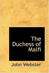 The Duchess of Malfi by John Webster (2008-08-18)