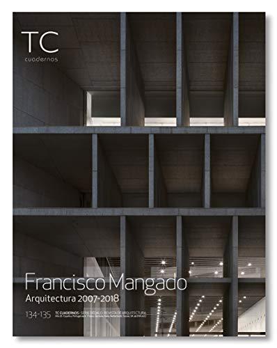 Francisco Mangado. Arquitectura 2007- 2018 (TC Cuadernos)