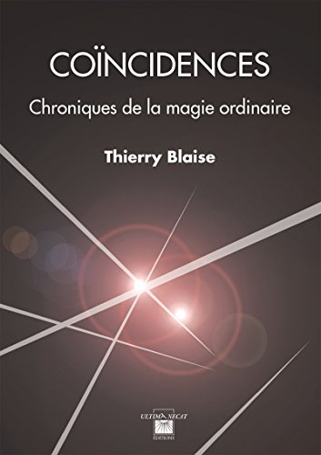 Coïncidences: Chroniques de la magie ordinaire