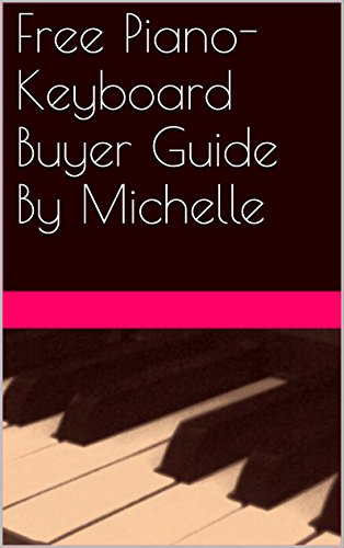 Free Piano-Keyboard Buyer Guide By Michelle (English Edition)