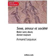 Sexe, amour et société: Un essai sur la sexualité (Être et Conscience)