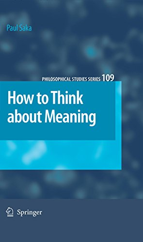 How to Think about Meaning: 109 (Philosophical Studies Series)