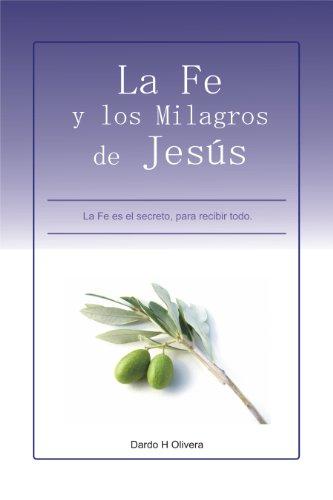 La Fe y los Milagros de Jesús por Dardo H. Olivera
