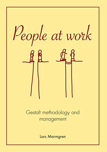 People at work gestalt methodology and management by lars marmgren people at work gestalt methodology and management by lars marmgren pdf fandeluxe Image collections