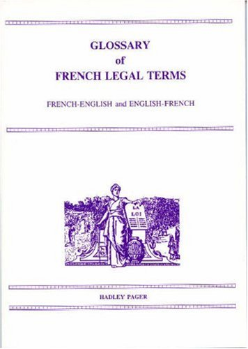 Glossary of French Legal Terms: French-English, English-French par A.S. Lindsey