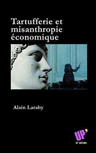 Tartufferie et  misanthropie  économique