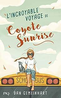 L'incroyable voyage de Coyote Sunrise par Dan Gemeinhart