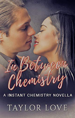 In Between Chemistry: A Instant Chemistry Novella (English Edition)