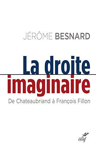 La droite imaginaire : De Chateaubriand à François Fillon