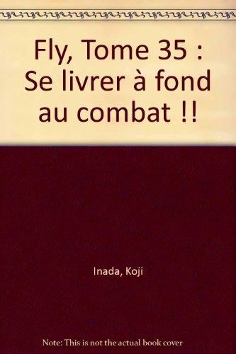 fly-tome-35-se-livrer--fond-au-combat