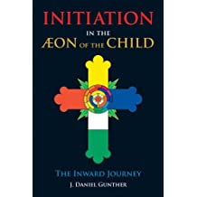 Initiation in the Aeon of the Child: The Inward Journey