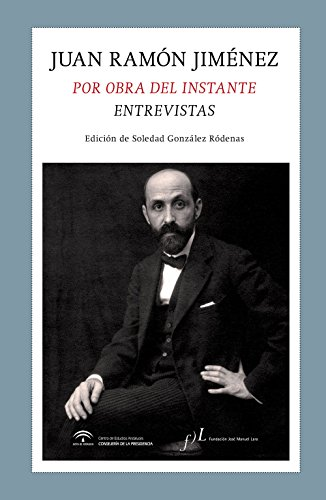 Juan Ramon Jimenez. Por obra del instante. Entrevistas (FUERA DE COLECCION) epub