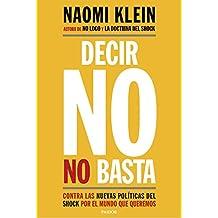 Decir no no basta: Contra las nuevas políticas del shock por el mundo que queremos