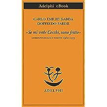 «Se mi vede Cecchi, sono fritto»: Corrispondenza e scritti 1962-1973 (Piccola biblioteca Adelphi)