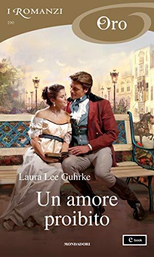 Un amore proibito (I Romanzi Oro) (Serie Guilty Vol. 1) di [Guhrke, Laura Lee]
