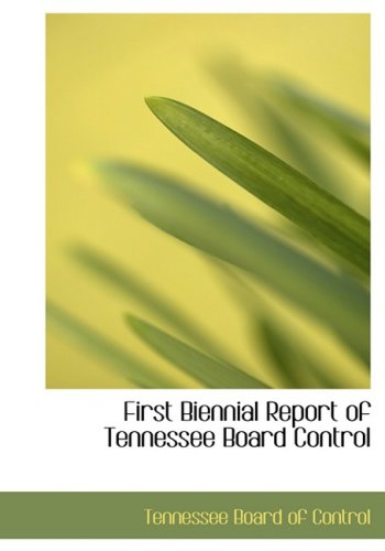 First Biennial Report of Tennessee Board Control (Large Print Edition)