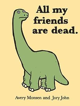 All My Friends Are Dead par [John, Jory, Monsen, Avery]