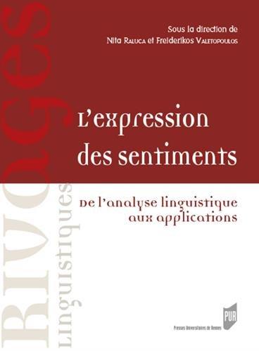 L' expression des sentiments: De l'analyse linguistique aux applications