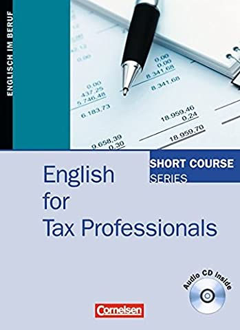 Short Course Series - English for Special Purposes: B1-B2 - English for Tax Professionals: Kursbuch mit