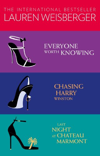 Lauren Weisberger 3-Book Collection: Everyone Worth Knowing, Chasing Harry Winston, Last Night at Chateau Marmont (English Edition)