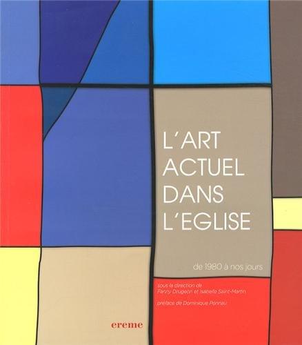 L'ART ACTUEL DANS L'EGLISE DE 1980 A NOS JOURS