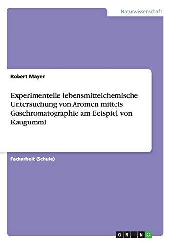 Experimentelle lebensmittelchemische Untersuchung von Aromen mittels Gaschromatographie am Beispiel von Kaugummi -