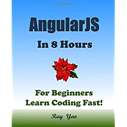 ANGULARJS: In 8 Hours, For Beginners, Learn Coding Fast!