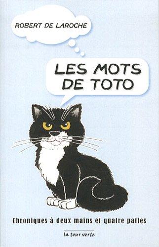 Les mots de Toto : Chroniques à deux mains et à quatre pattes