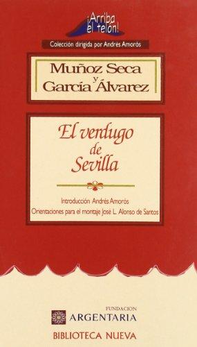 El verdugo de Sevilla, Pedro Muñoz Seca y Enrique García Álvarez