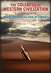By Naomi Oreskes ; Erik M Conway ( Author ) [ Collapse of Western Civilization: A View from the Future By Jul-2014 Paperback