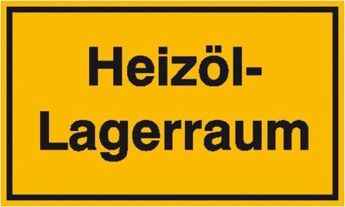Aufkleber / Schild / Sicherheit - Firma -Haus - Hotel - 3591. Hinweisschild zur Betriebskennzeichnung Heizöl-Lagerraum Weich-PVC-Folie, selbstklebend, bedruckt 25x15cm