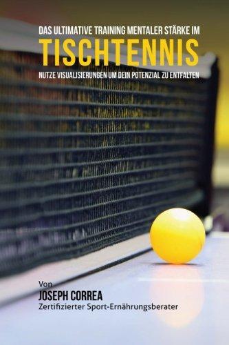 Das Ultimative Training Mentaler Starke im Tischtennis: Nutze Visualisierungen um dein Potenzial zu entfalten