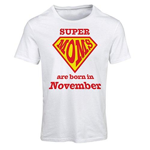 """Frauen T-Shirt """"Super Moms sind im November geboren"""" - Geburtstagsgeschenke für Mama Weiß Mehrfarben"""