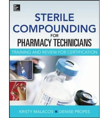 By Malacos, Kristy ( Author ) [ Sterile Compounding for Pharm Techs--A Text and Review for Certification By Jan-2015 Paperback