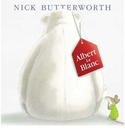 [Albert Le Blanc] [by: Nick Butterworth]
