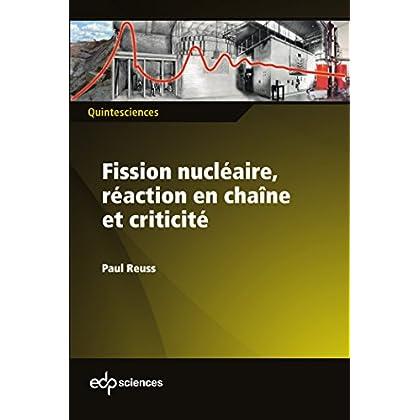 Fission nucléaire, réaction en chaîne et criticité (QuinteSciences)