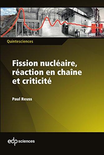 Fission nucléaire, réaction en chaîne et criticité (QuinteSciences) par Reuss Paul