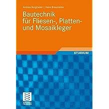 Bautechnik für Fliesen-, Platten- und Mosaikleger (Berufliche Bildung Teubner)
