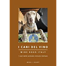 Wine Dogs Italy - I Cani Del Vino (English and Italian Edition) by Craig McGill & Susan Elliott (2008-11-01)
