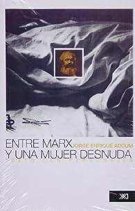 Entre Marx y una mujer desnuda par José Enrique Adoum
