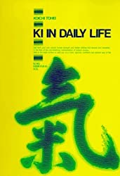 Ki in Daily Life by Koichi Tohei (1978-10-03)