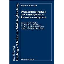 Organisationsgestaltung und Personalpolitik im Innovationsmanagement: Eine empirische Studie zur Promotorenentwicklung auf Basis qualitativer ... (Hamburger Schriften zur Marketingforschung)