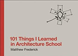 101 Things I Learned in Architecture School (MIT Press) von [Frederick, Matthew]