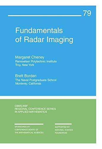 [Fundamentals of Radar Imaging] (By: Margaret Cheney) [published: October, 2009]