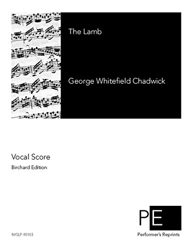 The Lamb - Score por George Whitefield Chadwick
